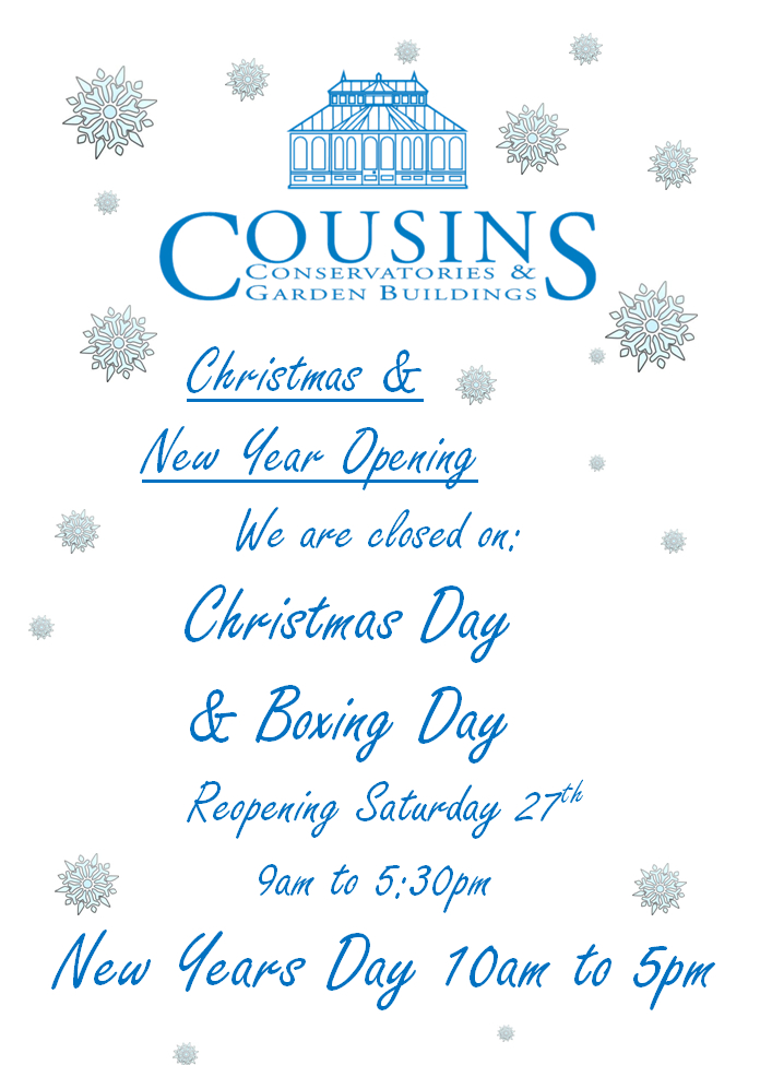 Cousins Conservatories and Garden Buildings Christmas Opening Times 2014