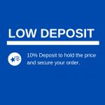 LOW DEPOSIT OPTION